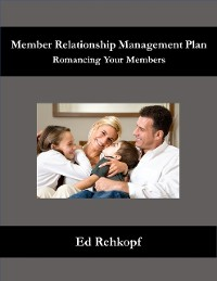 Cover Member Relationship Management Plan - Romancing Your Members