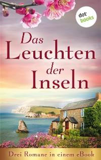 Cover Das Leuchten der Inseln: Drei Romane in einem eBook