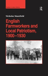 Cover English Farmworkers and Local Patriotism, 1900-1930