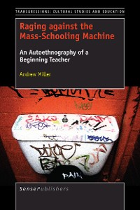 Cover Raging against the Mass-Schooling Machine