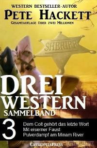 Cover Pete Hackett - Drei Western, Sammelband 3