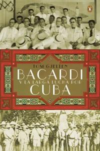 Cover Bacard  y la larga lucha por Cuba