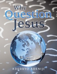 Cover Why Question Jesus