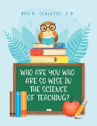 Cover Who Are You Who Are So Wise in the Science of Teaching?