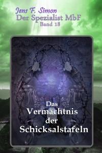 Cover Das Vermächtnis der Schicksalstafeln ( Der Spezialist MbF 18 )