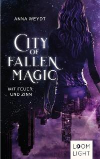 Cover City of Fallen Magic: Mit Feuer und Zinn