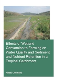 Cover Effects of Wetland Conversion to Farming on Water Quality and Sediment and Nutrient Retention in a Tropical Catchment