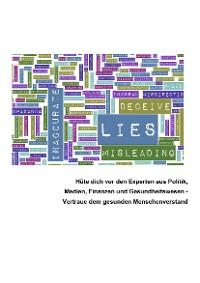 Cover Hüte dich vor den Experten aus Politik, Medien, Finanzen und Gesundheitswesen