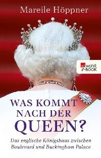 Cover Was kommt nach der Queen?