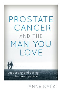 Cover Prostate Cancer and the Man You Love