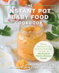 Cover The Instant Pot Baby Food Cookbook