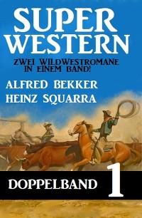 Cover Super Western Doppelband 1 - Zwei Wildwestromane in einem Band