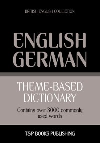 Cover Theme-Based Dictionary: British English-German - 3000 words