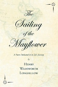 Cover The Sailing of the Mayflower - A Poem Dedicated to its Epic Journey