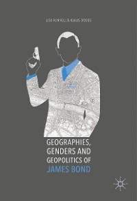 Cover Geographies, Genders and Geopolitics of James Bond