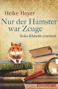 Cover Nur der Hamster war Zeuge