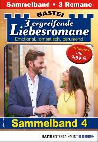 Cover Drei ergreifende Liebesromane 4 - Sammelband