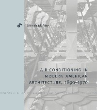 Cover Air-Conditioning in Modern American Architecture, 1890–1970