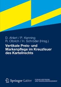 Cover Vertikale Preis- und Markenpflege im Kreuzfeuer des Kartellrechts