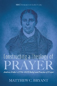 Cover Constructing a Theology of Prayer