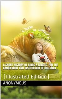 Cover A Short History of Birds & Beasts, for the Amusement and Instruction of Children