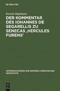 Cover Der Kommentar des Iohannes de Segarellis zu Senecas 'Hercules furens'