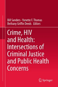 Cover Crime, HIV and Health: Intersections of Criminal Justice and Public Health Concerns