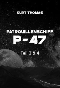 Cover Patrouillenschiff P-47: Teil 3 & 4
