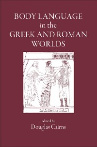 Cover Body Language in the Greek and Roman Worlds