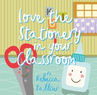 Cover Love The Stationery In Your Classroom