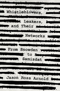 Cover Whistleblowers, Leakers, and Their Networks