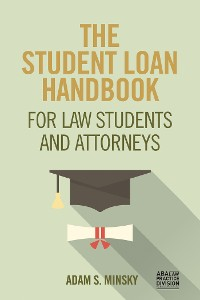 Cover The Student Loan Handbook for Law Students and Attorneys