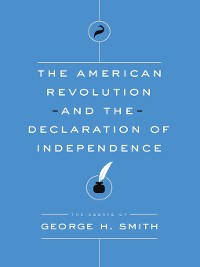 Cover The American Revolution and the Declaration of Independence