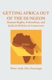Cover Getting Africa Out of the Dungeon
