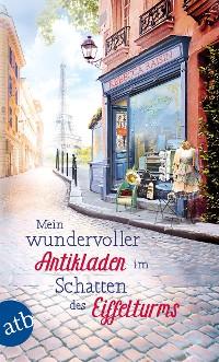 Cover Mein wundervoller Antikladen im Schatten des Eiffelturms