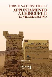 Cover Appuntamento a Chinguetti. Le vie del destino