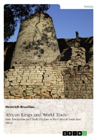 Cover African Kings and World Trade. State Formations and Trade Patterns in pre-colonial South-East Africa