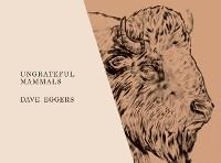 Cover Ungrateful Mammals