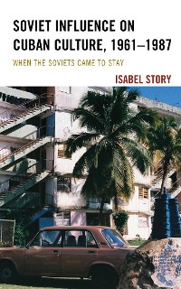 Cover Soviet Influence on Cuban Culture, 1961–1987