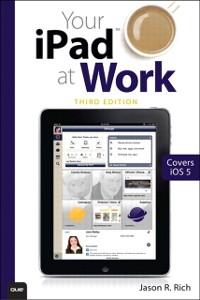 Cover Your iPad at Work (Covers iOS 6 on iPad 2, iPad 3rd/4th generation, and iPad mini)