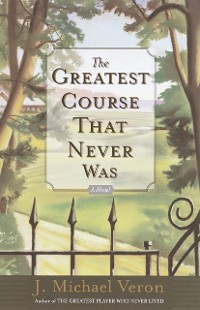 Cover Greatest Course That Never Was
