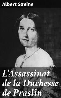 Cover L'Assassinat de la Duchesse de Praslin
