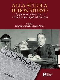 Cover Alla scuola di Don Sturzo. Il popolarismo nel Mezzogiorno a cento anni dall'Appello ai liberi e forti