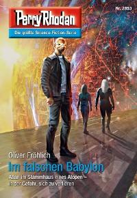 Cover Perry Rhodan 2853: Im falschen Babylon