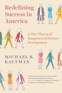 Cover Redefining Success in America
