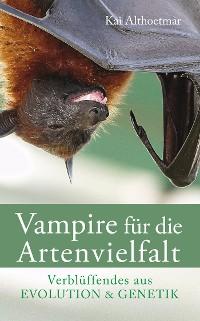 Cover Vampire für die Artenvielfalt