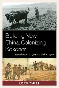 Cover Building New China, Colonizing Kokonor