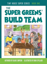 Cover The Super Greens' Build Team