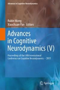 Cover Advances in Cognitive Neurodynamics (V)