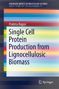 Cover Single Cell Protein Production from Lignocellulosic Biomass